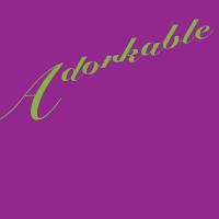 @Adorkable